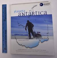 Planeta Antartica: Nuestra Expedicion a Las Montanas del confin del Mundo/Antartica Planet: Our Expedition to the Mountains at the Utmost Limits of the World