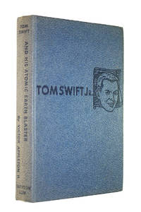 Tom Swift and his Atomic Earth Blaster by Victor Appleton - First Edition - 1961-01-01 - from M Godding Books Ltd and Biblio.com