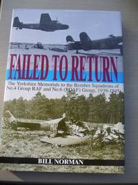 Failed to Return: Air Operations of No.4 Group (RAF) and No.6 Group (RCAF), 1939-45