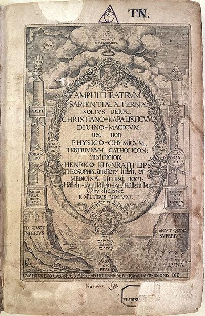 Hanau: Gulielmus Antonius, 1609. Khunrath, Heinrich (ca. 1560?-1605). Amphitheatrum sapientiae aeter...