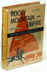 image of Rocky Mountain Empire: Revealing glimpses of the West in transition from  old to new, from the pages of the Rocky Mountain Empire Magazine of the  Denver Post. (with signed letter from the editor and publisher of The  Denver Post)