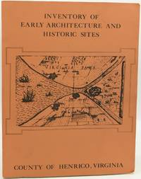 INVENTORY OF EARLY ARCHITECTURE AND HISTORIC SITES: COUNTY OF HENRICO VIRGINIA, DECEMBER , 1976