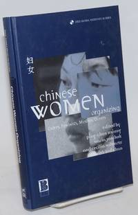 Chinese Women Organizing; Cadres, Feminists, Muslims, Queers