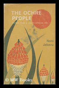 The Ochre People : Scenes from a South African Life