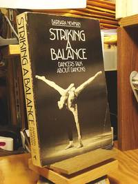 Striking a Balance: Dancers Talk About Dancing