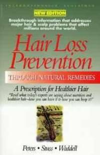 HAIR LOSS PREVENTION THROUGH NATURAL REMEDIES: A PRESCRIPTION FOR HEALTHIER HAIR