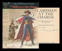 image of Flashman at the charge : from the Flashman papers, 1854-5 / edited and arranged by George MacDonald Fraser