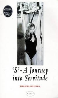 S: A Journey into Servitude (Nexus)