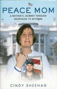 Peace Mom : A Mother's Journey Through Heartache to Activism ( Signed )