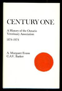 image of CENTURY ONE:  A HISTORY OF THE ONTARIO VETERINARY ASSOCIATION, 1874-1974.