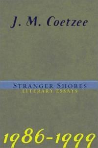 image of Stranger Shores : Literary Essays, 1986-1999