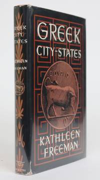 Greek City-States by  Kathleen Freeman - First Edition - 1950 - from Minotavros Books (SKU: 001913)