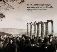 image of Dyo Helvetoi archaeologoi photographizoun ten Hellada: Waldemar Deonna kai Paul Colart 1904-1939