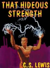 image of That Hideous Strength: A Modern Fairy-Tale for Grown-Ups (Space-Cosmic-Ransom Trilogy, Book 3)