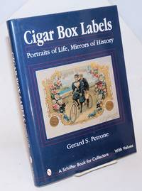 Cigar Box Labels; Portraits of Life, Mirrors of History