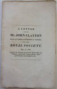 A LETTER FROM MR. JOHN CLAYTON RECTOR OF CROFTON AT WAKEFIELD IN YORKS