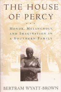 image of The House of Percy: Honor, Melancholy, and Imagination in a Southern Family
