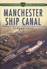 Manchester Ship Canal in Old Photographs