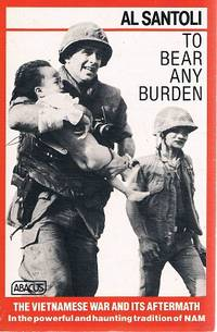 image of To Bear Any Burden: The Vietnamese War And Its Aftermath