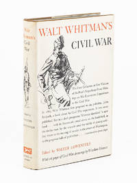 Walt Whitman's Civil War; Compiled & Edited from Published & Unpublished Sources