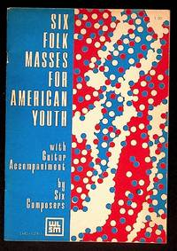 Six Folk Masses for American Youth with Guitar Accompaniment