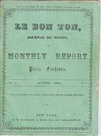 LE BON TON, JOURNAL DE MODES & MONTHLY REPORT OF PARIS FASHIONS, APRIL,  1861 Volume 10, No. 4 by Various Contributors - Paperback - 1861 - from Nick Bikoff, Bookseller (SKU: 10164)