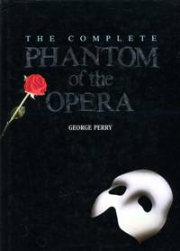 COMPLETE PHANTOM OF THE OPERA by  George Perry - Hardcover - from World of Books Ltd and Biblio.com