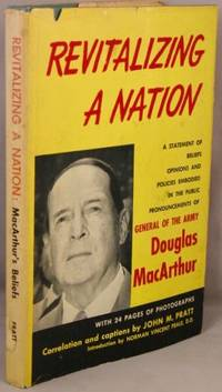 image of Revitalizing a Nation; A Statement of Beliefs, Opinions and Policies Embodied in the Public Pronouncements of General of the Army, Douglas MacArthur.