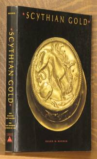 SCYTHIAN GOLD, TREASURES FROM ANCIENT UKRAINE by Wllen D. Reeder - Paperback - 1999 - from Andre Strong Bookseller and Biblio.com