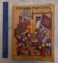 image of Persian Painting: Five Royal Sfavid Manuscipts of the Sixteenth Century