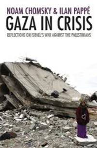 Gaza in Crisis: Reflections on Israel's War Against the Palestinians by Noam Chomsky - Paperback - 2010-05-07 - from Books Express (SKU: 1608460975n)