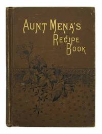 AUNT MENA'S RECIPE BOOK.; Sold for the Benefit of the Baptist Orphanage, Angora, Philadelphia