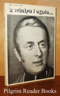 Z Wiatru i Ognia . . . Opowiesc o Blogoslawionym Eugeniuszu de Mazenod,  Zalozycielu Zgromadzenia Misjonarzy Oblatow.