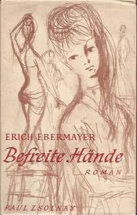 Befreite hände: roman by  Erich Ebermayer - Hardcover - 1960 - from Books and Bobs (SKU: E037637)