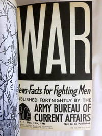 WAR. NEWS-FACTS FOR FIGHTING MEN, NO. 1 THROUGH 90 (SEPTEMBER 20TH, 1941 - MARCH 17TH, 1945)