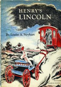 Henry's Lincoln [Advance Review Copy] by  Loiuise A Neyhart - Paperback - First Edition - 1945 - from Kayleighbug Books and Biblio.com
