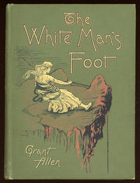 THE WHITE MAN'S FOOT ..