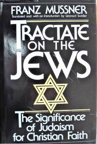 Tractate on the Jews: The Significance of Judaism for Christian Faith