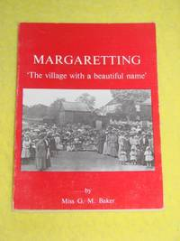 "Margaretting, ""The village with a beautiful name"" by Miss G M Baker - Paperback - 1983 - from Pullet's Books (SKU: 001163)"