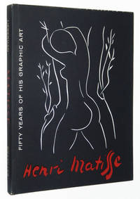 Henri Matisse: Fifty Years of His Graphic Art