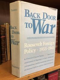 BACK DOOR TO WAR: THE ROOSEVELT FOREIGN POLICY 1933-1941