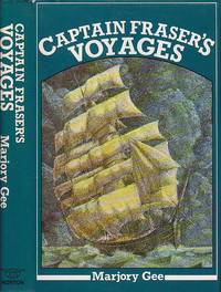 Captain Fraser's Voyages by  Thomas G Fraser - First Edition  - 1979 - from BOOX and Biblio.com