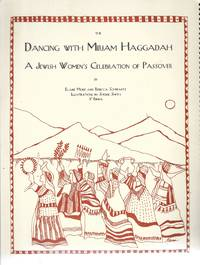 THE DANCING WITH MIRIAM HAGGADAH: A JEWISH WOMEN'S CELEBRATION OF PASSOVER by  Sherrie (Illustrator)  Rebecca; Smith - 1999 - from Dan Wyman Books (SKU: 38564)