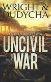 Uncivil War: A Post-Apocalyptic Thriller