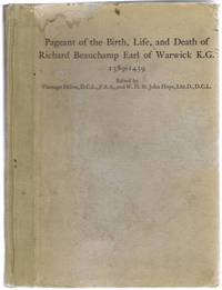Pageant of the Birth Life and Death of Richard Beauchamp Earl of Warwick K.G. 1389-1439, Photo-engraved from the original Manuscript in the British Museum