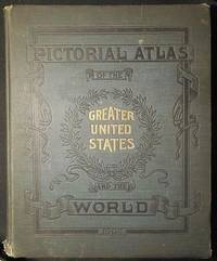 Pictorial Atlas of the Greater United States and the World compiled especially for the Philadelphia Inquirer, by the Philadelphia Inquirer Company