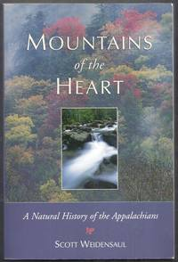 Mountains of the Heart. A Natural History of the Appalachians