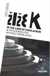 image of  Zizek in the Land of Simulacrum and Psychoanalysis Without Semblance