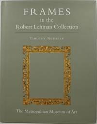 The Robert Lehman Collection XIII: Frames