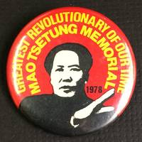 image of Greatest revolutionary of our time / Mao Tsetung Memorial / 1978 [pinback button]